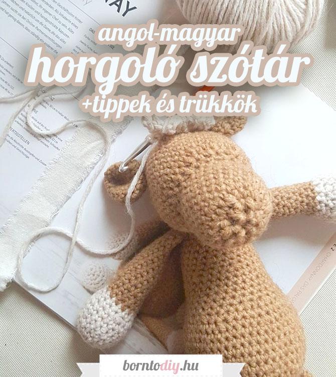 Nagy angol - magyar horgoló szótár (videó útmutatókkal és egyéb hasznosságokkal)